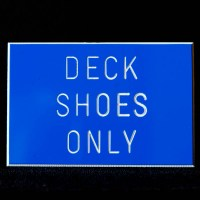 Deck Shoes Only Sign